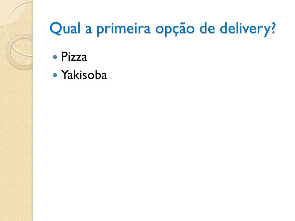 Qual a primeira opção de delivery