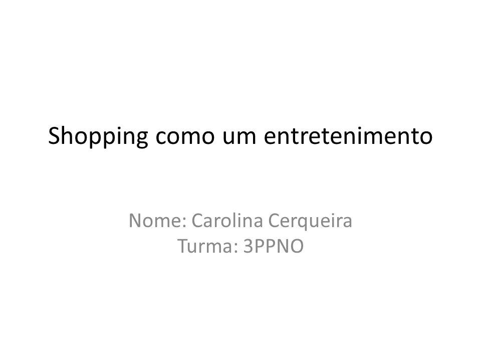 Shopping como um entretenimento