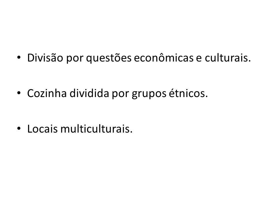 Divisão por questões econômicas e culturais.