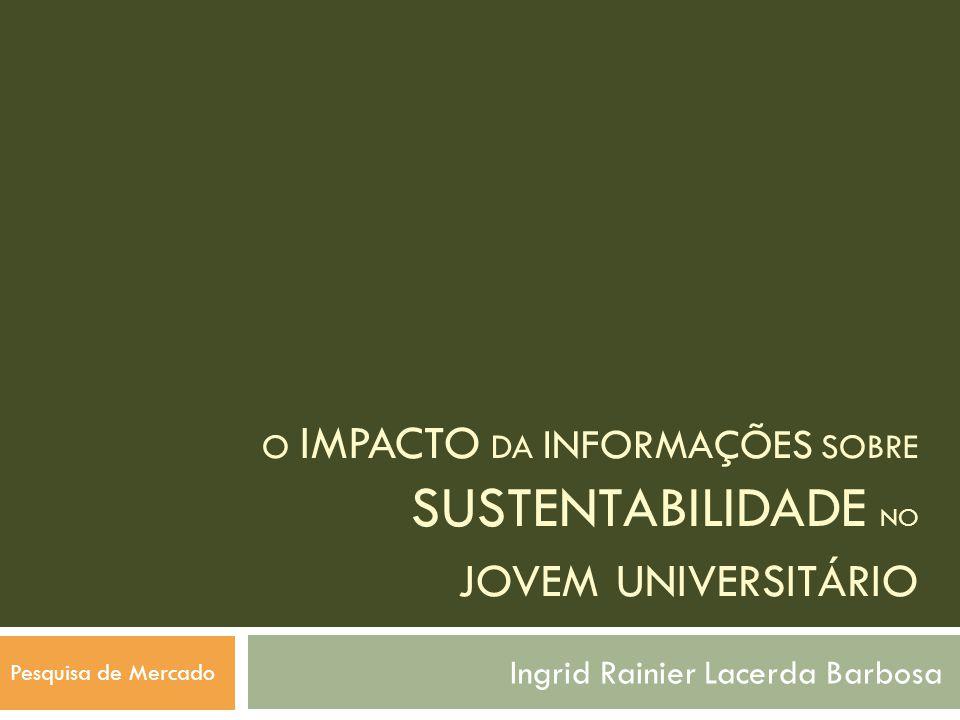 O impacto da informações sobre sustentabilidade no jovem universitário