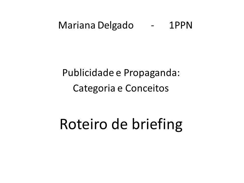 Publicidade e Propaganda: Categoria e Conceitos Roteiro de briefing