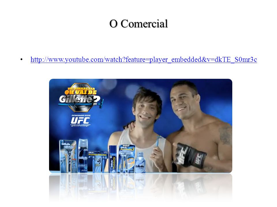 O Comercial http://www.youtube.com/watch feature=player_embedded&v=dkTE_S0mr3c