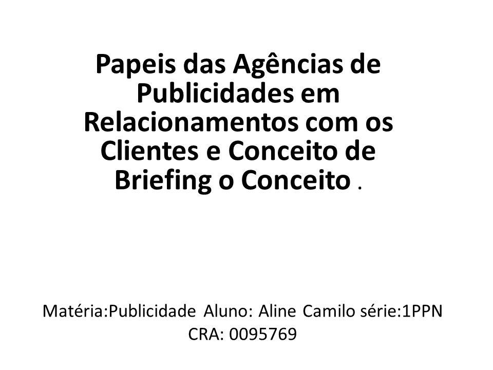 Matéria:Publicidade Aluno: Aline Camilo série:1PPN CRA: 0095769