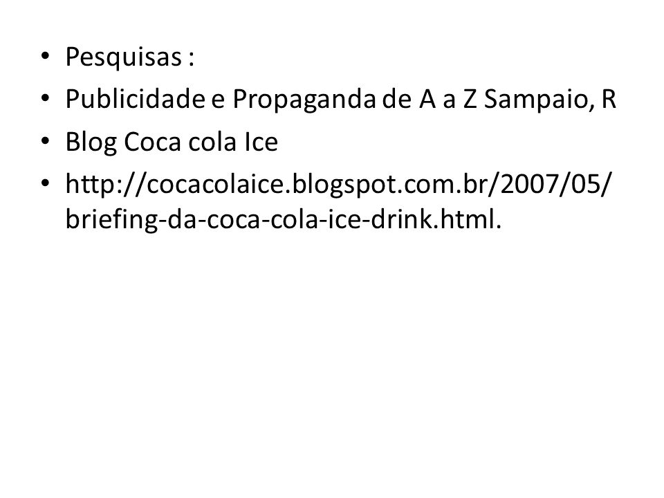 Pesquisas : Publicidade e Propaganda de A a Z Sampaio, R. Blog Coca cola Ice.