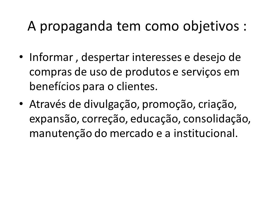 A propaganda tem como objetivos :