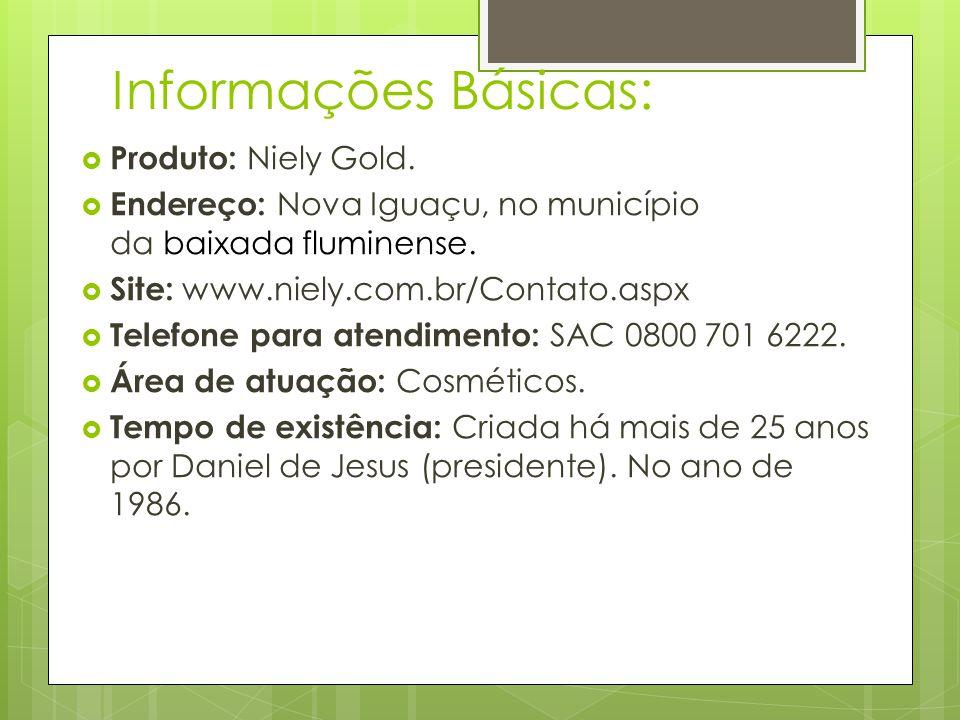 Informações Básicas: Produto: Niely Gold.