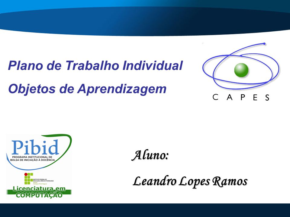 Aluno: Leandro Lopes Ramos Plano de Trabalho Individual