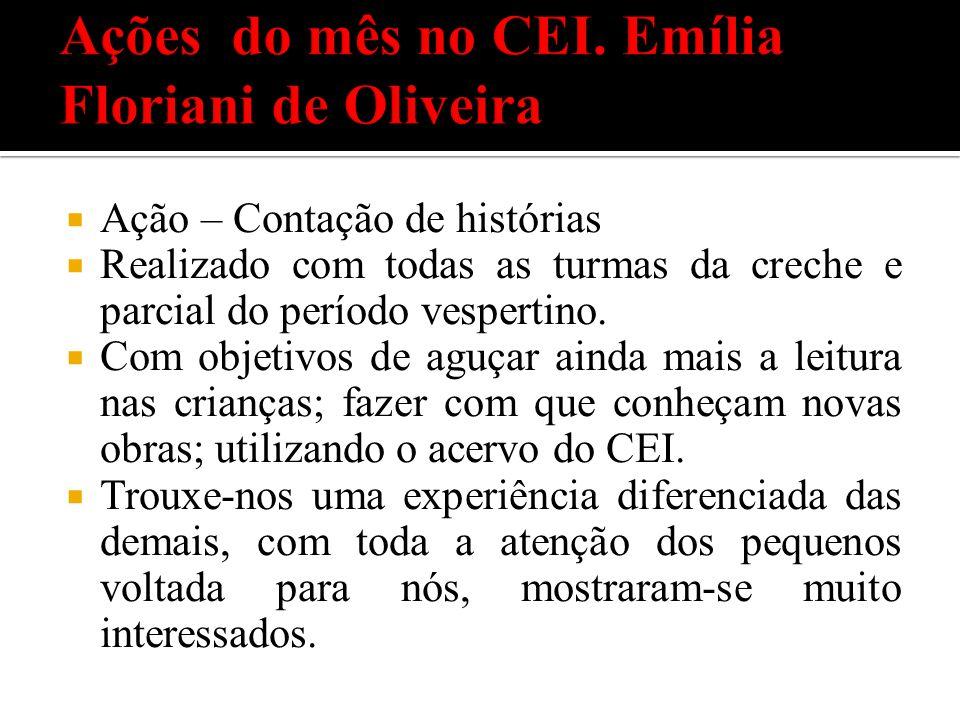 Ações do mês no CEI. Emília Floriani de Oliveira