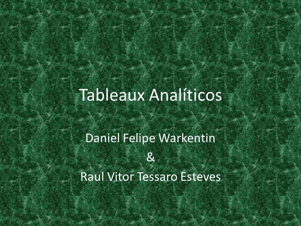 Daniel Felipe Warkentin & Raul Vitor Tessaro Esteves