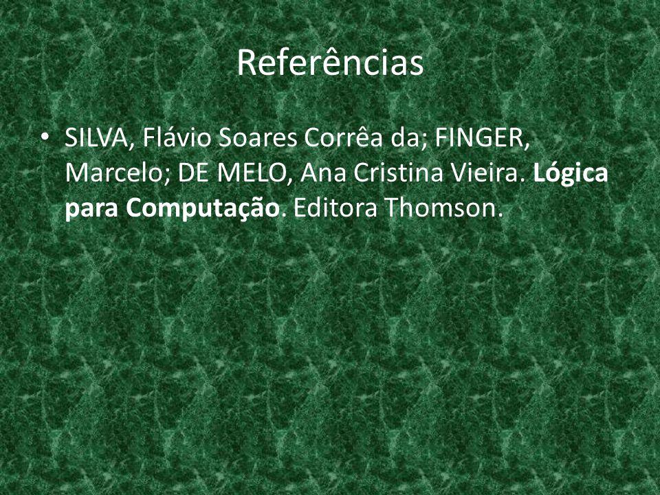 Referências SILVA, Flávio Soares Corrêa da; FINGER, Marcelo; DE MELO, Ana Cristina Vieira.