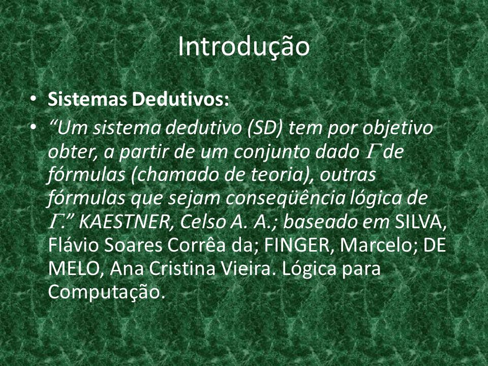 Introdução Sistemas Dedutivos:
