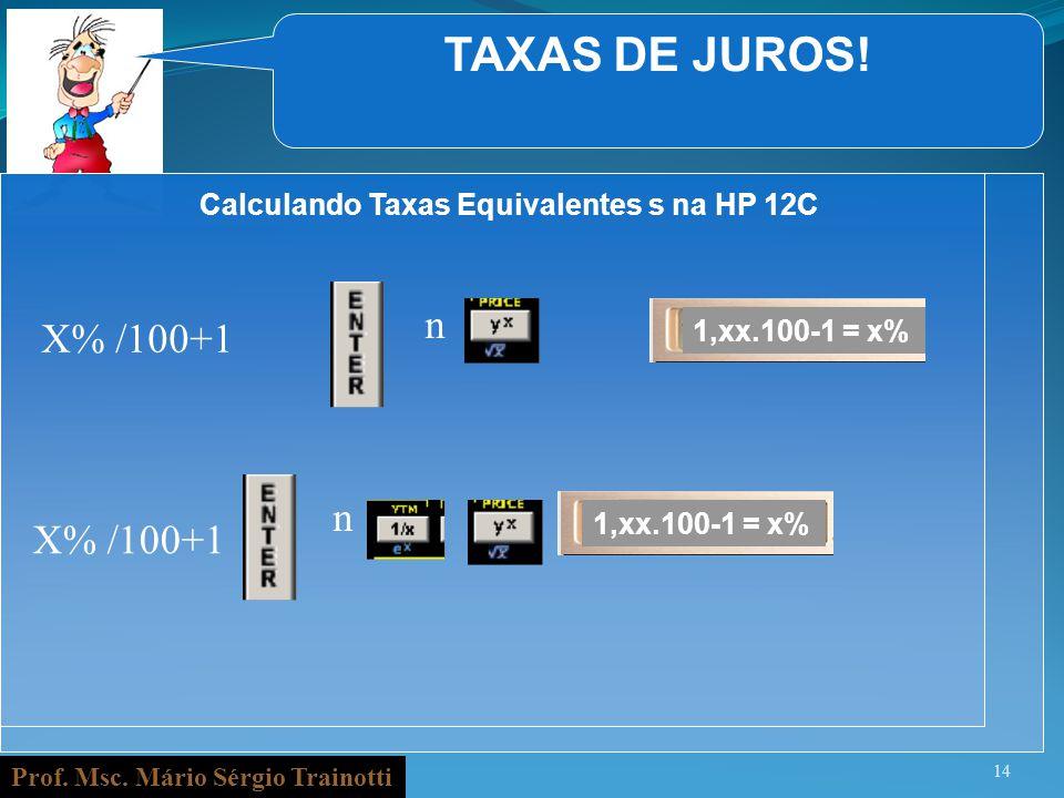 TAXAS DE JUROS! n X% /100+1 n X% /100+1