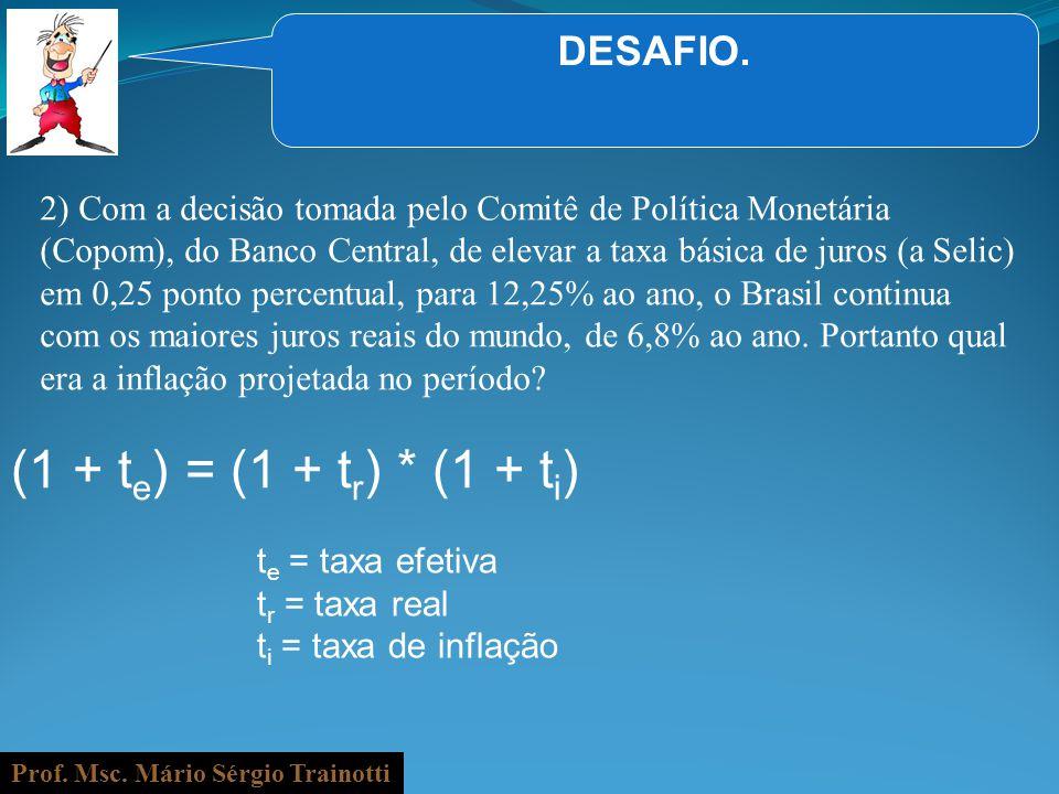 (1 + te) = (1 + tr) * (1 + ti) DESAFIO.