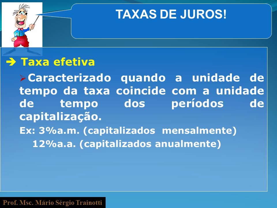 TAXAS DE JUROS!  Taxa efetiva