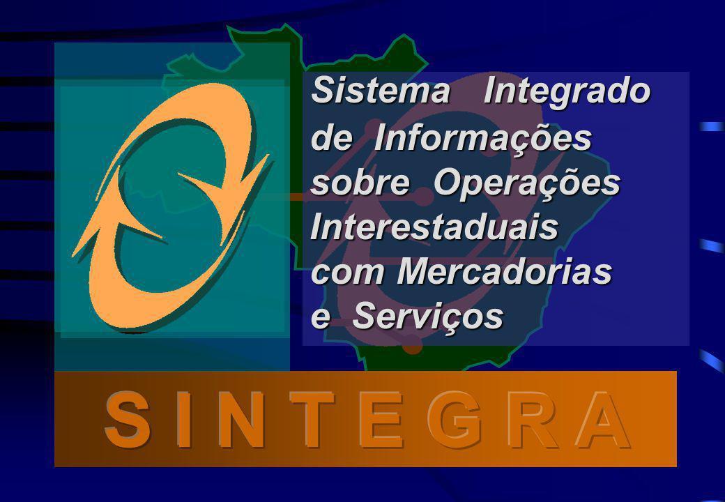 S I N T E G R A Sistema Integrado de Informações sobre Operações