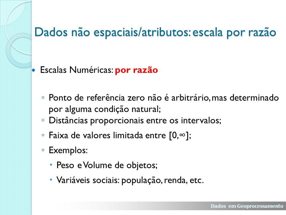 Dados não espaciais/atributos: escala por razão