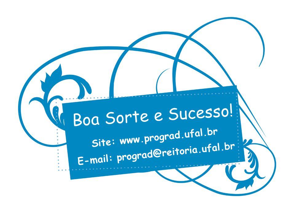 Site: www.prograd.ufal.br E-mail: prograd@reitoria.ufal.br