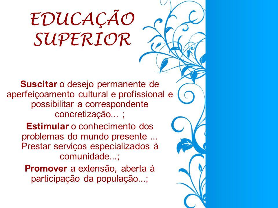 Promover a extensão, aberta à participação da população...;