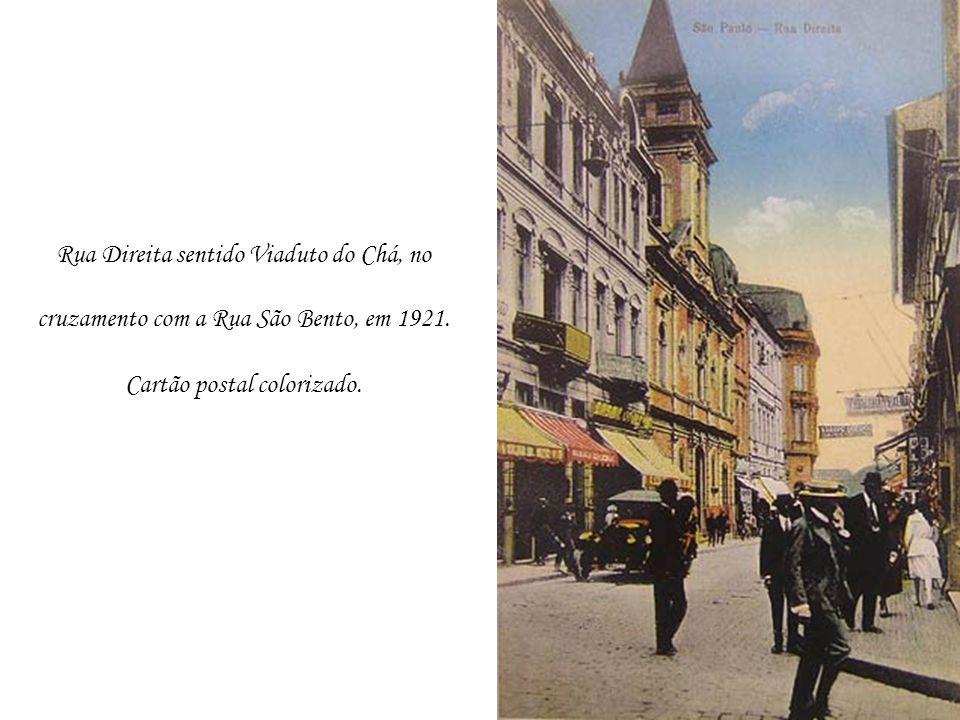 Rua Direita sentido Viaduto do Chá, no cruzamento com a Rua São Bento, em 1921.