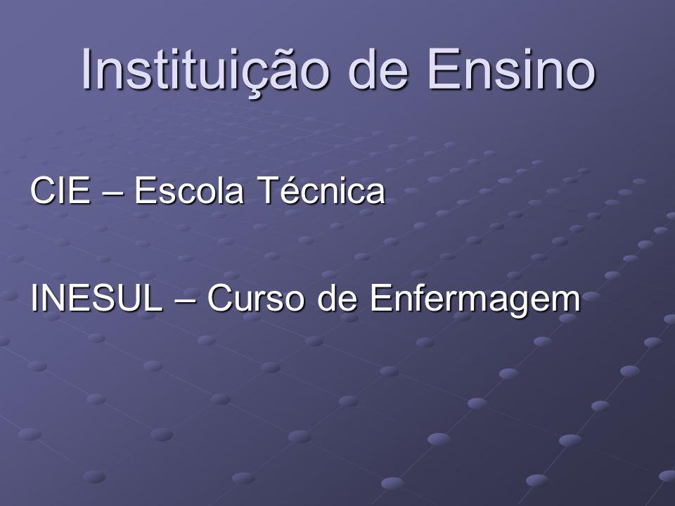 CIE – Escola Técnica INESUL – Curso de Enfermagem