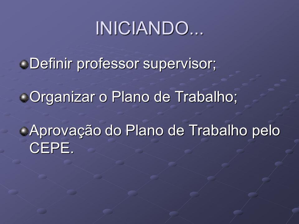 INICIANDO... Definir professor supervisor;