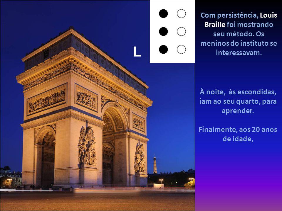 Com persistência, Louis Braille foi mostrando seu método