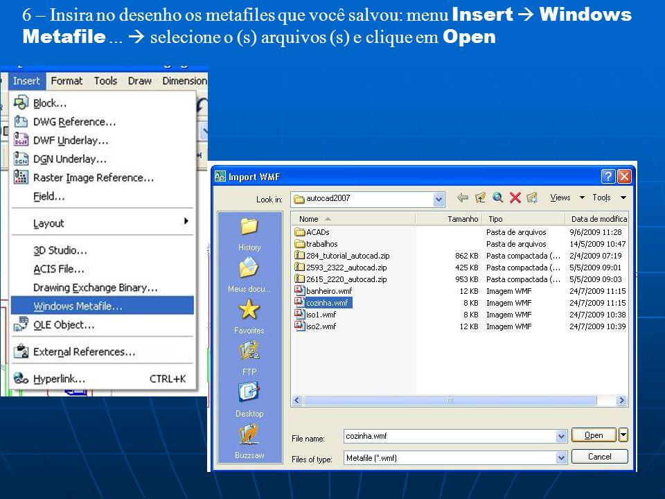 6 – Insira no desenho os metafiles que você salvou: menu Insert  Windows Metafile ...