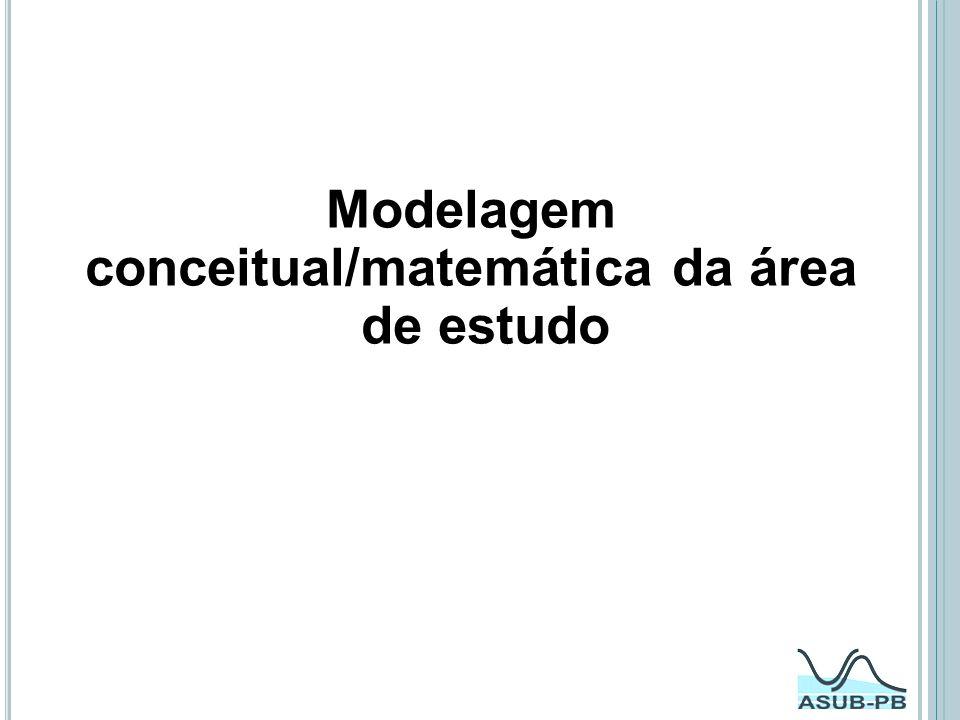 conceitual/matemática da área de estudo