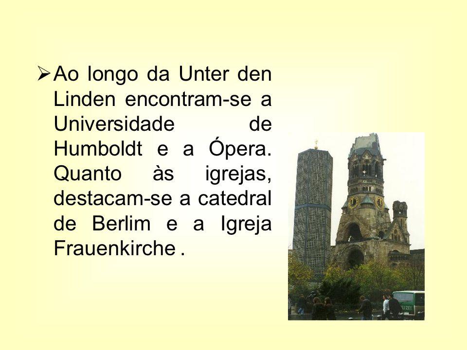 Ao longo da Unter den Linden encontram-se a Universidade de Humboldt e a Ópera.