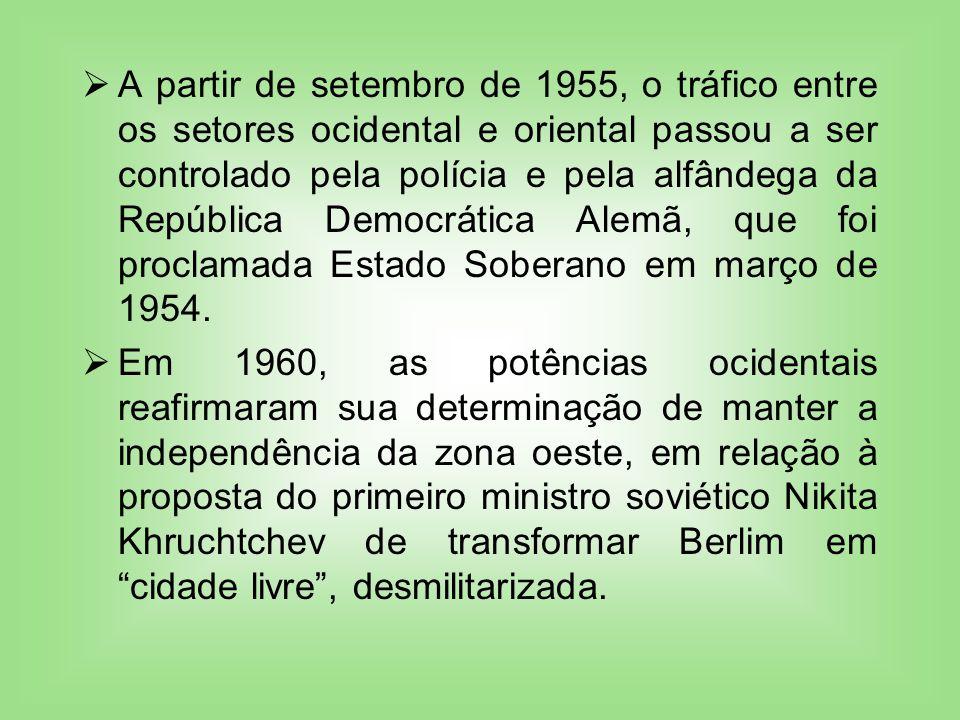 A partir de setembro de 1955, o tráfico entre os setores ocidental e oriental passou a ser controlado pela polícia e pela alfândega da República Democrática Alemã, que foi proclamada Estado Soberano em março de 1954.