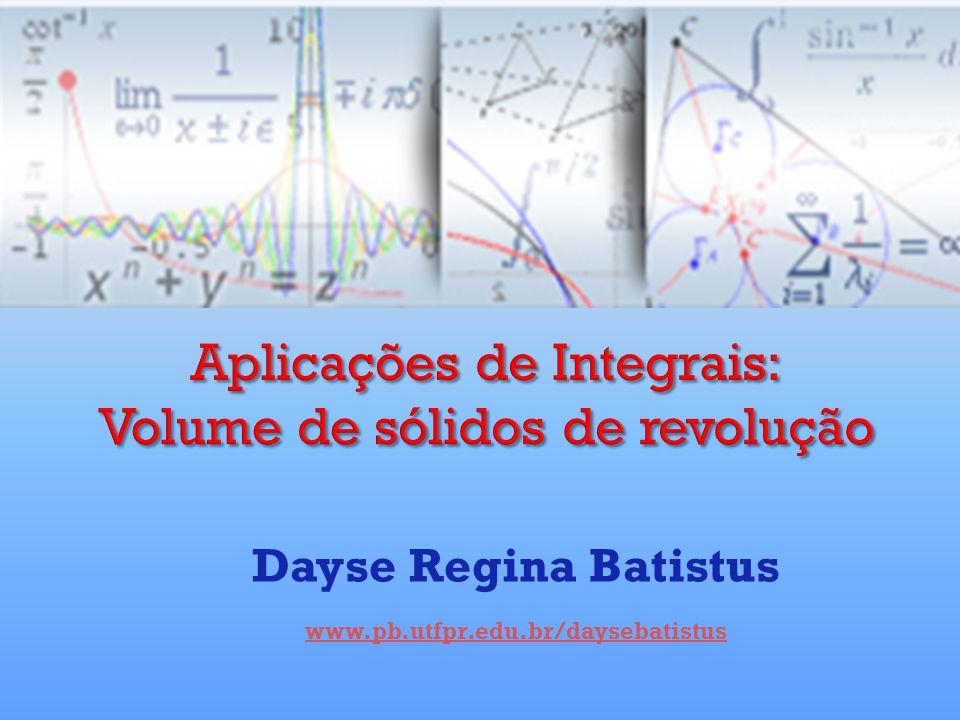 Aplicações de Integrais: Volume de sólidos de revolução