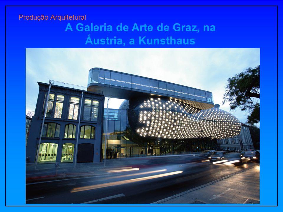 A Galeria de Arte de Graz, na Áustria, a Kunsthaus