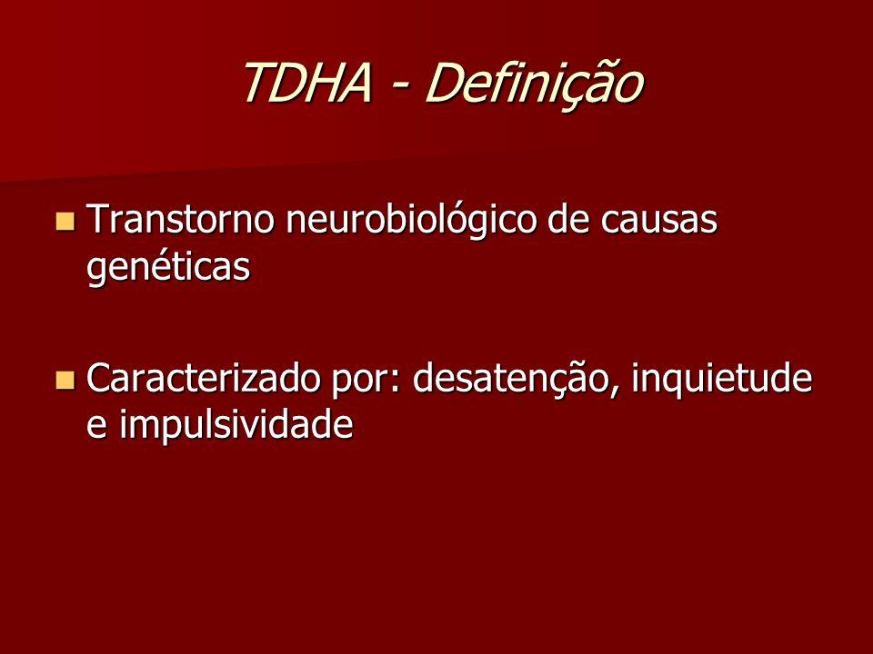 TDHA - Definição Transtorno neurobiológico de causas genéticas