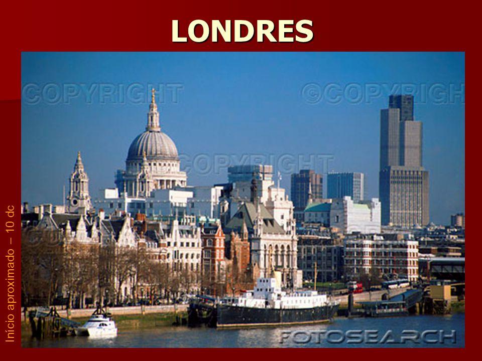 LONDRES Início aproximado – 10 dc