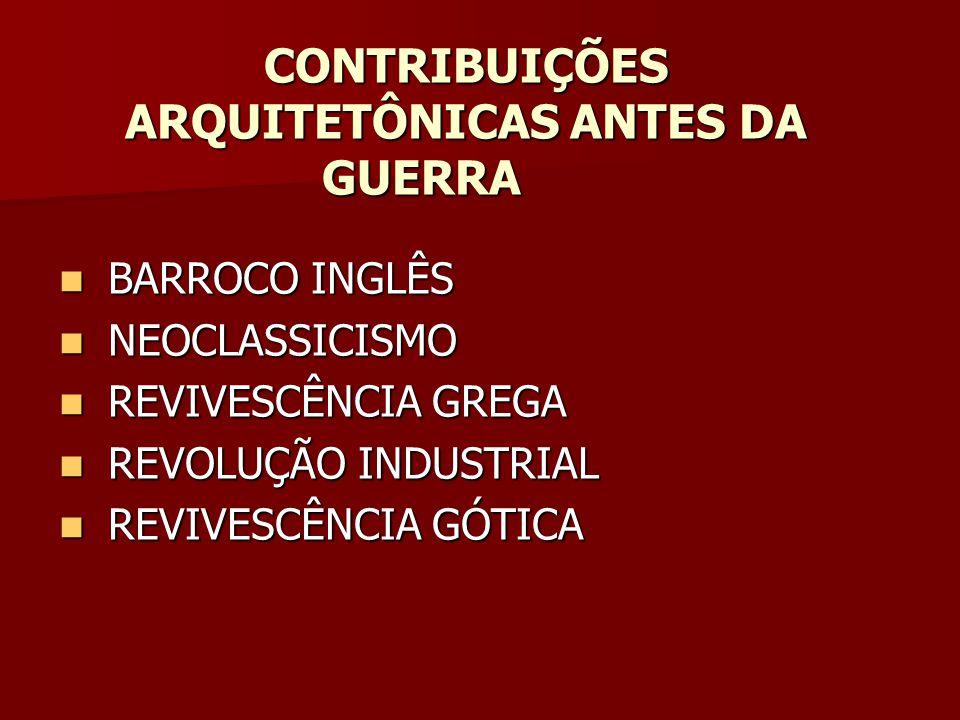 CONTRIBUIÇÕES ARQUITETÔNICAS ANTES DA GUERRA