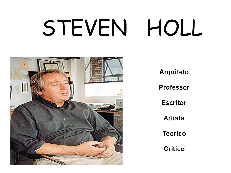STEVEN HOLL Arquiteto Professor Escritor Artista Teorico Critico