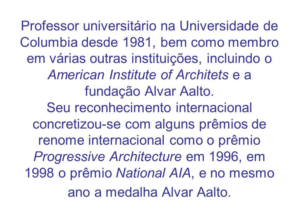 Professor universitário na Universidade de Columbia desde 1981, bem como membro em várias outras instituições, incluindo o American Institute of Architets e a fundação Alvar Aalto.