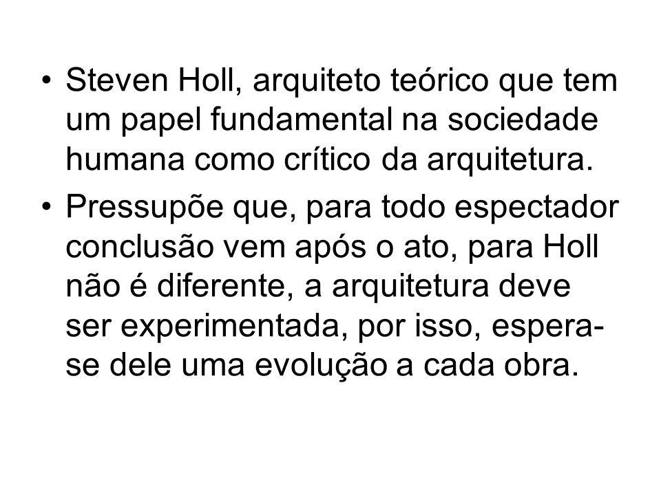 Steven Holl, arquiteto teórico que tem um papel fundamental na sociedade humana como crítico da arquitetura.