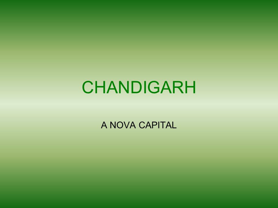 CHANDIGARH A NOVA CAPITAL