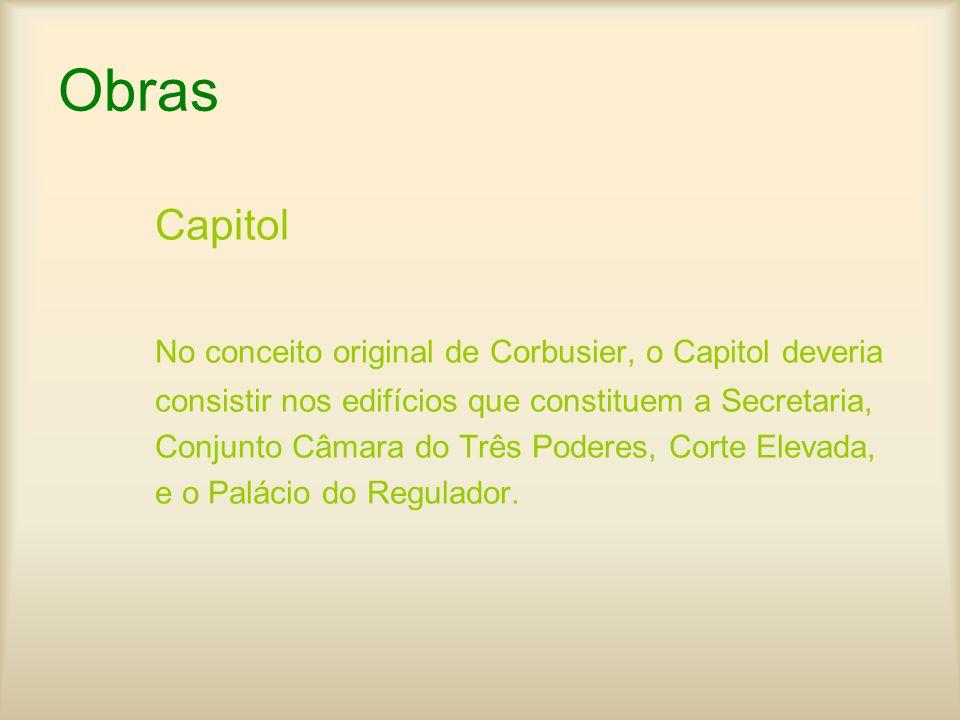 Obras Capitol No conceito original de Corbusier, o Capitol deveria