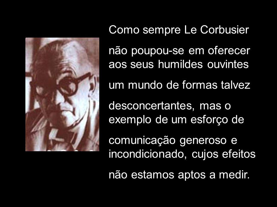 Como sempre Le Corbusier