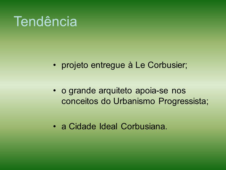 Tendência projeto entregue à Le Corbusier;