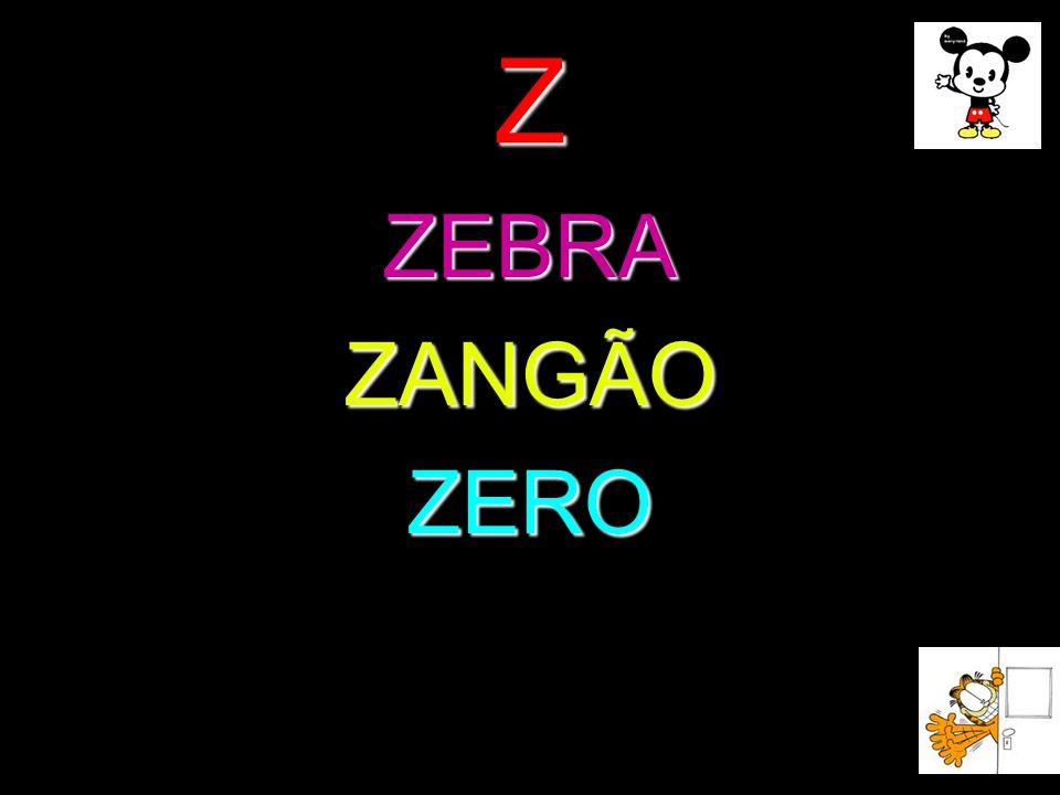 Z ZEBRA ZANGÃO ZERO