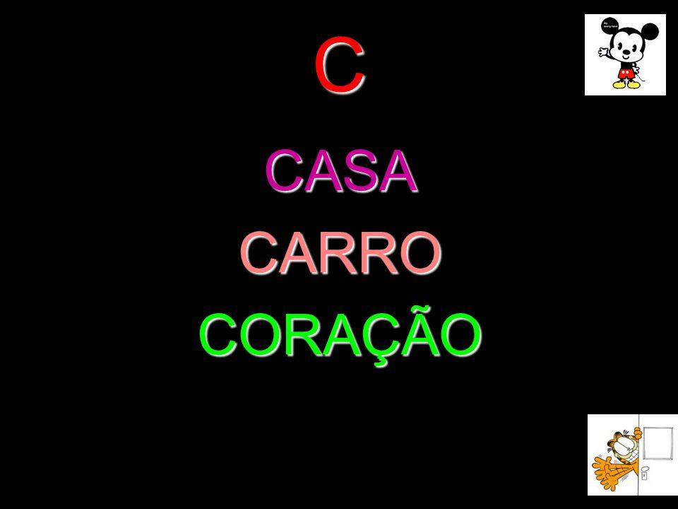 C CASA CARRO CORAÇÃO