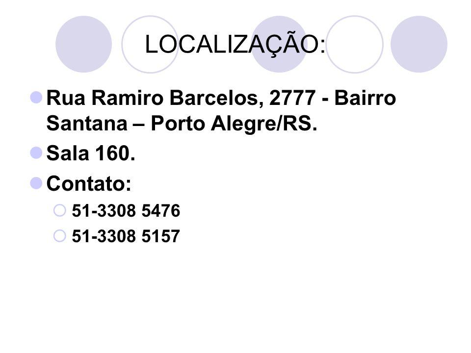LOCALIZAÇÃO: Rua Ramiro Barcelos, 2777 - Bairro Santana – Porto Alegre/RS. Sala 160. Contato: 51-3308 5476.