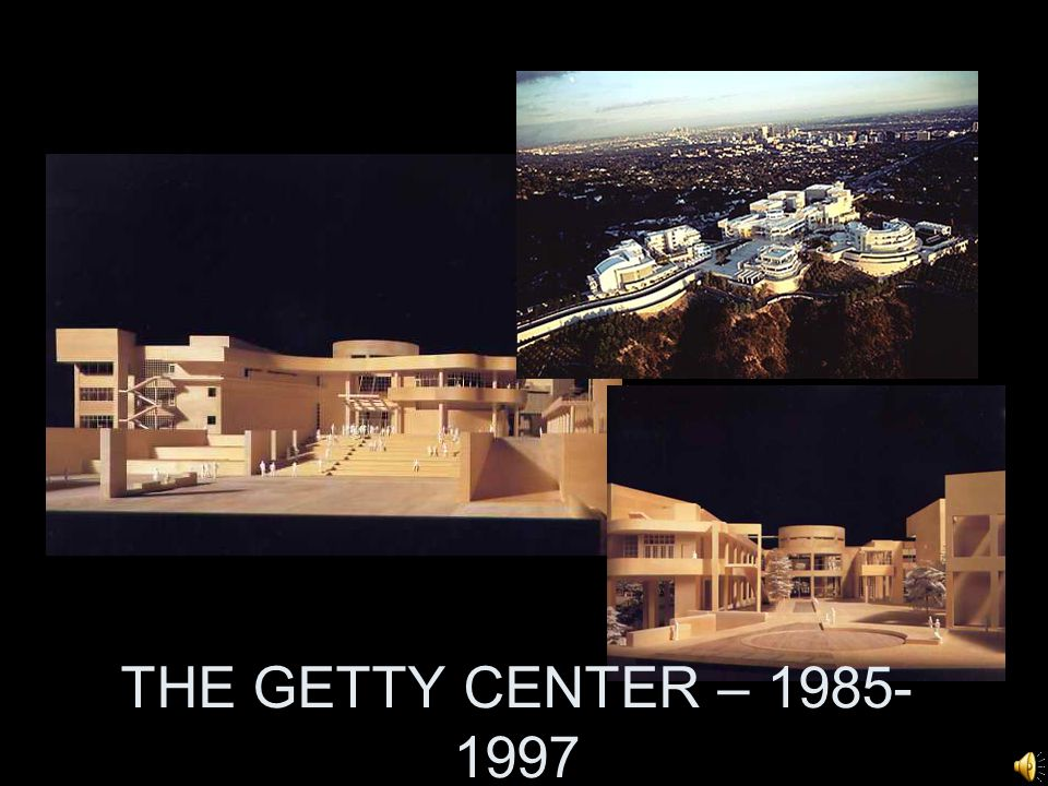 THE GETTY CENTER – 1985-1997