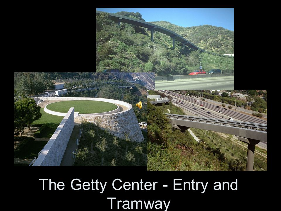 The Getty Center - Entry and Tramway
