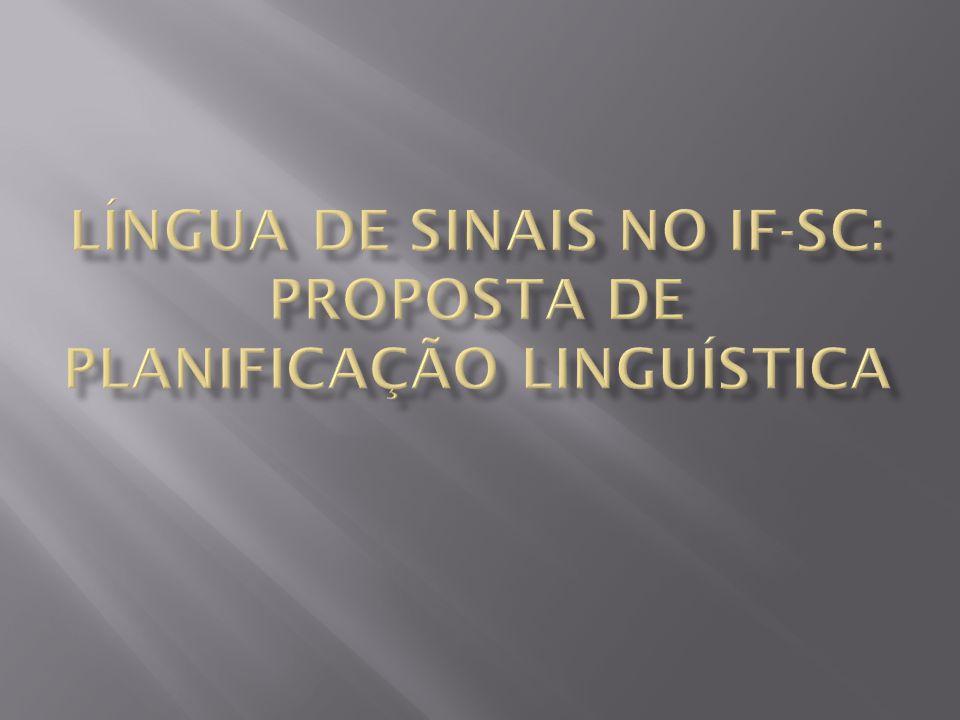 LÍNGUA DE SINAIS NO IF-SC: PROPOSTA DE PLANIFICAÇÃO LINGUÍSTICA