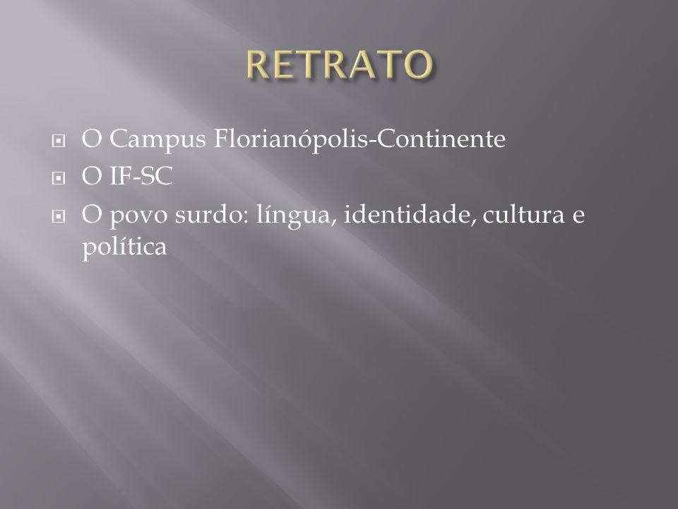 RETRATO O Campus Florianópolis-Continente O IF-SC