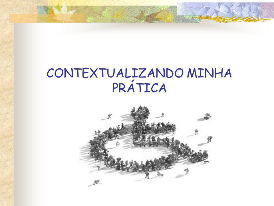 CONTEXTUALIZANDO MINHA PRÁTICA